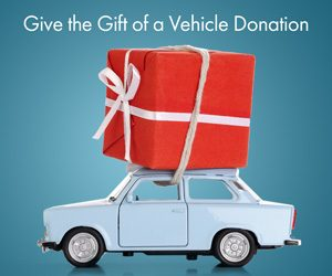 Give the Gift of a Vehicle Donation